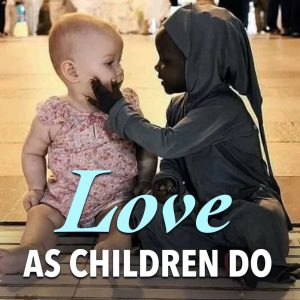 Love as Children Do